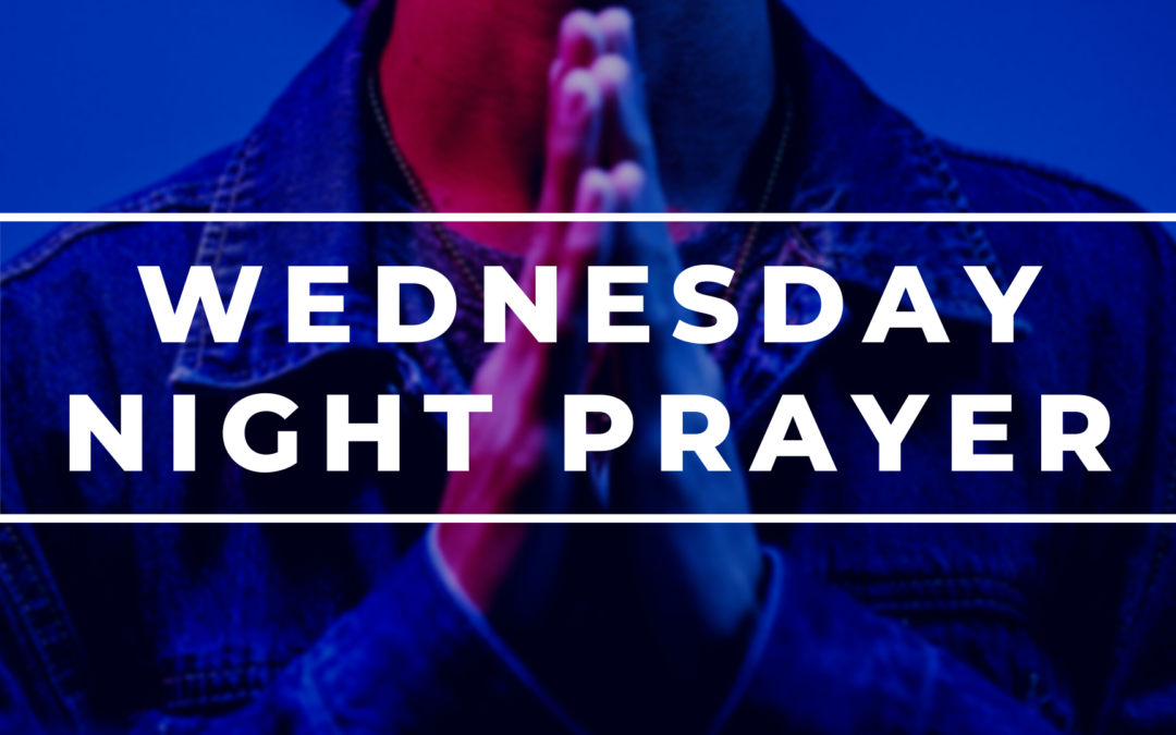 Wednesday Night Prayer